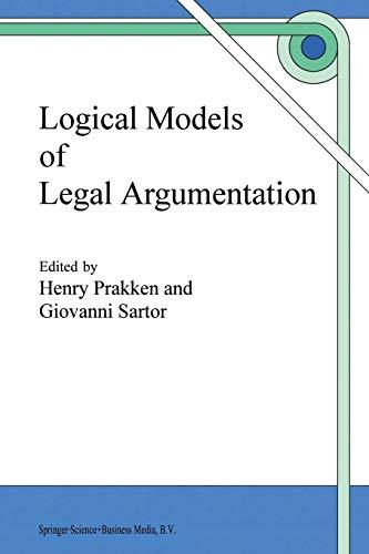 9789401063906: Logical Models of Legal Argumentation