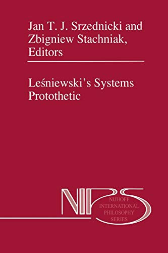 9789401064194: Leśniewski's Systems Protothetic (Nijhoff International Philosophy Series)