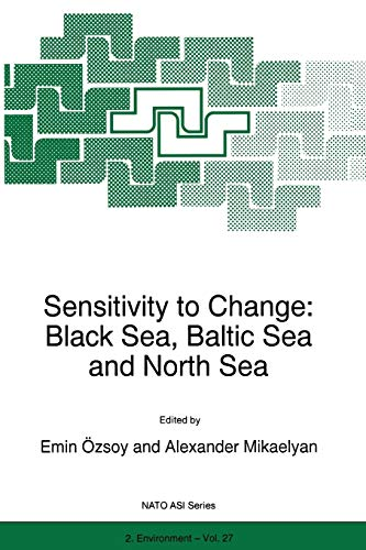 9789401064293: Sensitivity to Change: Black Sea, Baltic Sea and North Sea (Nato Science Partnership Subseries: 2)