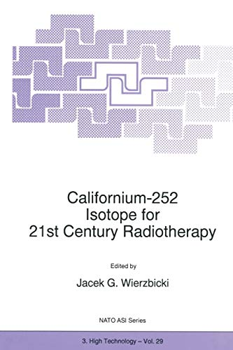 9789401064330: Californium-252 Isotope for 21st Century Radiotherapy (Nato Science Partnership Subseries: 3)