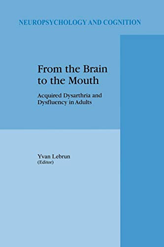 9789401064385: From the Brain to the Mouth: Acquired Dysarthria and Dysfluency in Adults (Neuropsychology and Cognition)