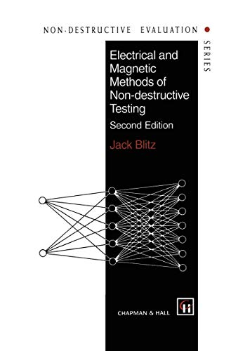 Electrical and Magnetic Methods of Non-destructive Testing: J. Blitz