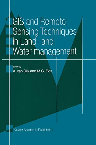 9789401064927: GIS and Remote Sensing Techniques in Land- and Water-management