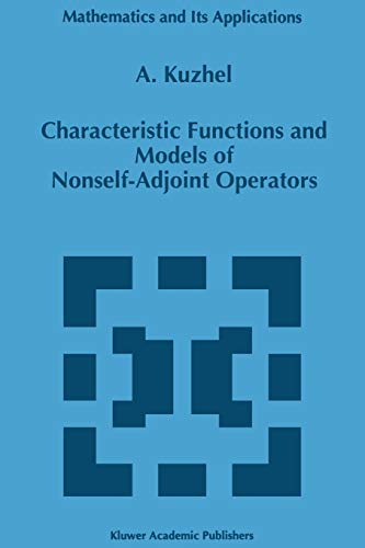 9789401065665: Characteristic Functions and Models of Nonself-Adjoint Operators (Mathematics and Its Applications)