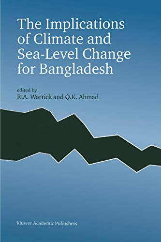 9789401065917: The Implications of Climate and Sea-Level Change for Bangladesh