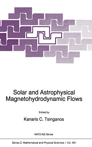 Solar and Astrophysical Magnetohydrodynamic Flows Nato Science Series C