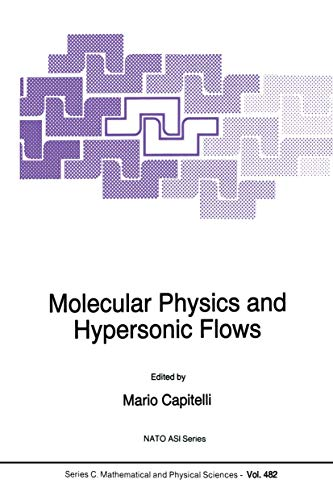 9789401066044: Molecular Physics and Hypersonic Flows: 482