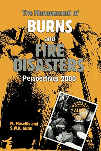 The Management of Burns and Fire Disasters: Perspectives 2000: Springer