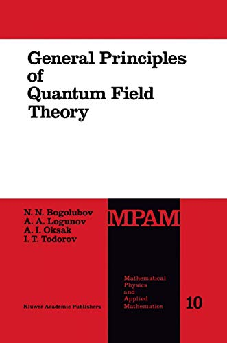 9789401067072: General Principles of Quantum Field Theory (Mathematical Physics and Applied Mathematics)
