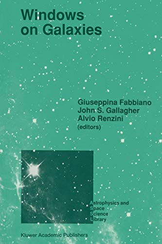 9789401067317: Windows on Galaxies: Proceedings of the Sixth Workshop of the Advanced School of Astronomy of the Ettore Majorana Centre for Scientific Culture, ... 1989 (Astrophysics and Space Science Library)