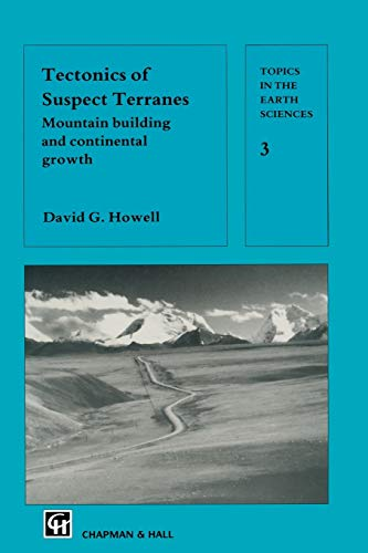 9789401068581: Tectonics of Suspect Terranes: Mountain building and continental growth (Topics in the Earth Sciences)