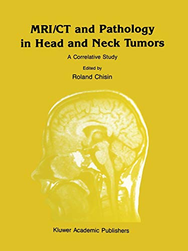 MRICT and Pathology in Head and Neck Tumors: A Correlative Study: Mark W. Ragozzino