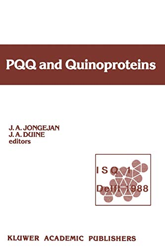 9789401069205: PQQ and Quinoproteins: Proceedings of the First International Symposium on PQQ and Quinoproteins, Delft, The Netherlands, 1988