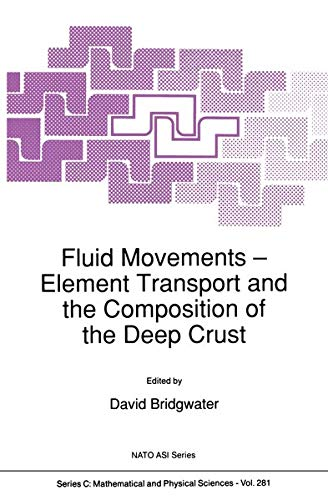 9789401069359: Fluid Movements ― Element Transport and the Composition of the Deep Crust (Nato Science Series C:)