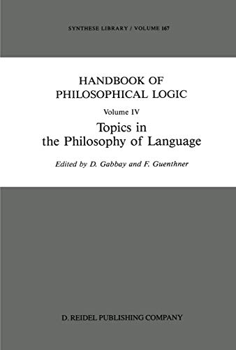9789401070218: Handbook of Philosophical Logic: Volume IV: Topics in the Philosophy of Language: 4 (Synthese Library)