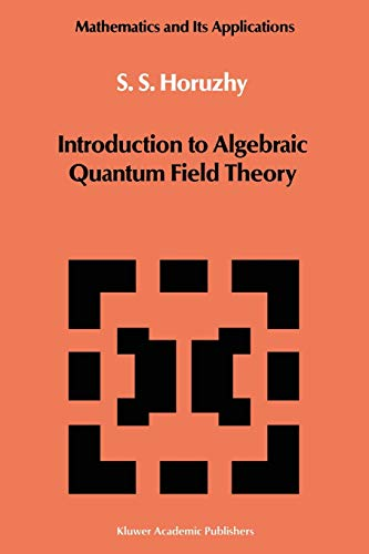 9789401070256: Introduction to Algebraic Quantum Field Theory (Mathematics and its Applications)