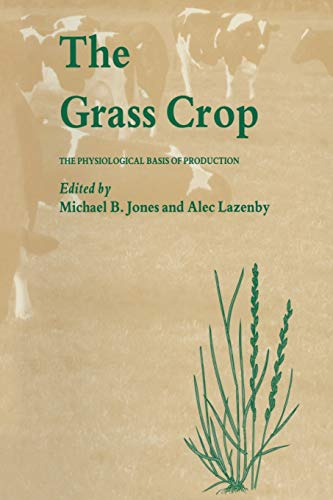 9789401070294: The Grass Crop: The Physiological Basis of Production