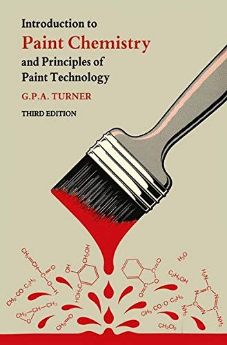 9789401070379: Introduction to Paint Chemistry and Principles of Paint Technology