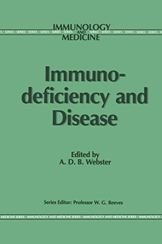 Immunodeficiency and Disease: A.D.B WEBSTER
