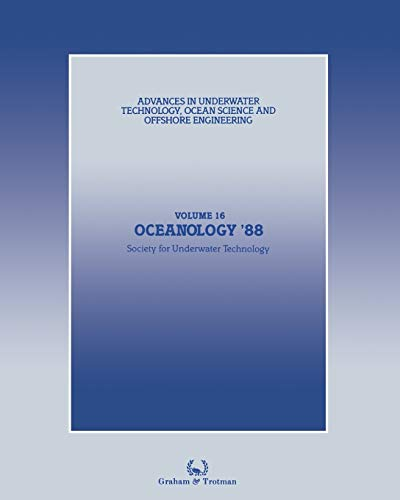 9789401070799: Oceanology '88: Proceedings of an international conference (Oceanology International '88), organized by Spearhead Exhibitions Ltd, sponsored by the ... Ocean Science and Offshore Engineering)