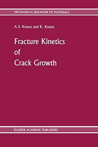 9789401071161: Fracture Kinetics of Crack Growth (Mechanical Behavior of Materials)