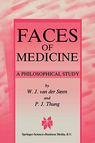 Faces of Medicine: A Philosophical Study: P. J. Thung