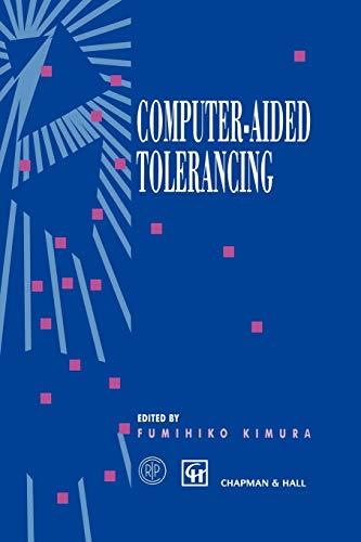 9789401071833: Computer-aided Tolerancing: Proceedings of the 4th CIRP Design Seminar The University of Tokyo, Tokyo, Japan, April 5–6, 1995