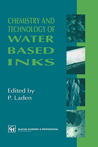 9789401071901: Chemistry and Technology of Water Based Inks