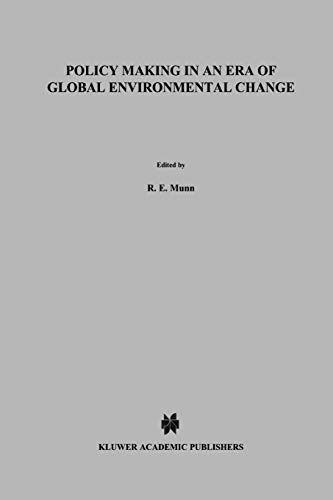 Policy Making in an Era of Global Environmental Change (Environment & Policy): Springer