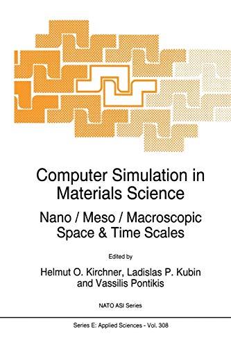 9789401072274: Computer Simulation in Materials Science: Nano / Meso / Macroscopic Space & Time Scales (Nato Science Series E:)