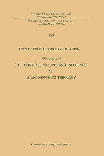 9789401073684: Essays on the Context, Nature, and Influence of Isaac Newton's Theology (International Archives of the History of Ideas Archives internationales d'histoire des idées) (Volume 129)