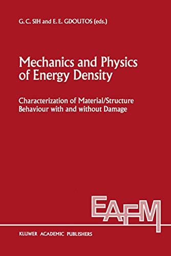 9789401073738: Mechanics and Physics of Energy Density (Engineering Applications of Fracture Mechanics)