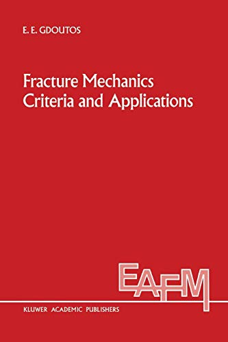 9789401073745: Fracture Mechanics Criteria and Applications (Engineering Applications of Fracture Mechanics) (Volume 10)