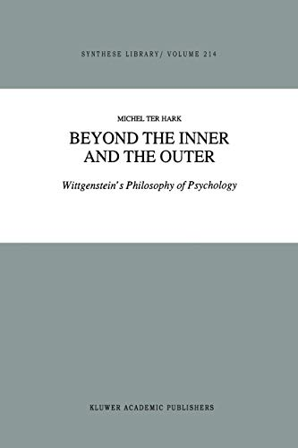 9789401074384: Beyond the Inner and the Outer: Wittgenstein's Philosophy of Psychology: 214 (Synthese Library)