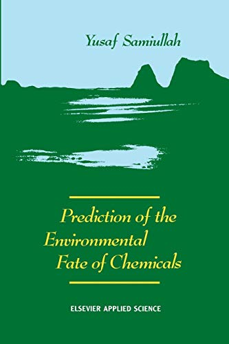 Prediction of the Environmental Fate of Chemicals: Y. Samiullah