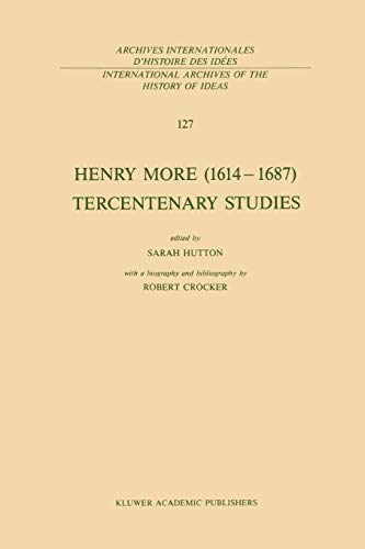 9789401075169: Henry More (1614–1687) Tercentenary Studies: with a biography and bibliography by Robert Crocker (International Archives of the History of Ideas ... d'histoire des idées) (Volume 127)