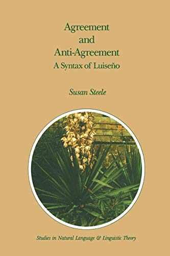 9789401075701: Agreement and Anti-Agreement: A Syntax of Luiseño (Studies in Natural Language and Linguistic Theory)