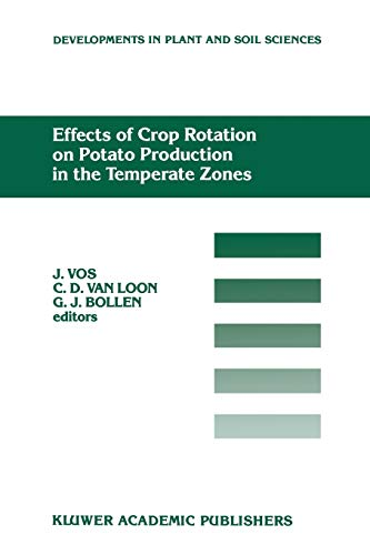 9789401076166: Effects of Crop Rotation on Potato Production in the Temperate Zones: Proceedings of the International Conference on Effects of Crop Rotation on ... (Developments in Plant and Soil Sciences)