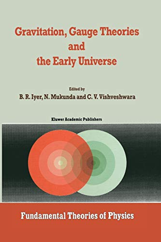 9789401076647: Gravitation, Gauge Theories and the Early Universe (Fundamental Theories of Physics)