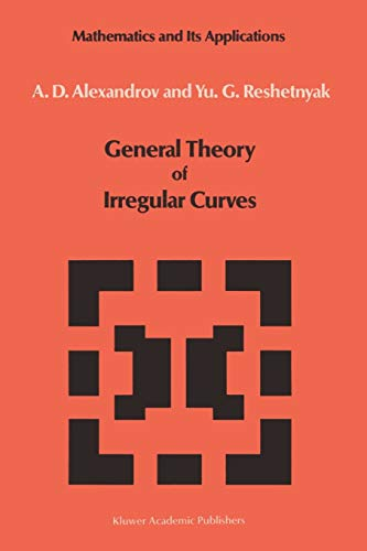 9789401076715: General Theory of Irregular Curves (Mathematics and its Applications)