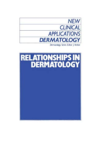 9789401076869: Relationships in Dermatology: The Skin and Mouth, Eye, Sarcoidosis, Porphyria (New Clinical Applications: Dermatology)