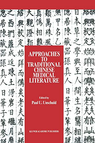 9789401077170: Approaches to Traditional Chinese Medical Literature: Proceedings of an International Symposium on Translation Methodologies and Terminologies