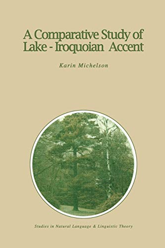 9789401077217: A Comparative Study of Lake-Iroquoian Accent (Studies in Natural Language and Linguistic Theory)