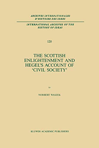 The Scottish Enlightenment and Hegels Account of Civil Society International Archives of the ...