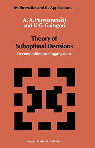 9789401077750: Theory of Suboptimal Decisions: Decomposition and Aggregation (Mathematics and its Applications)