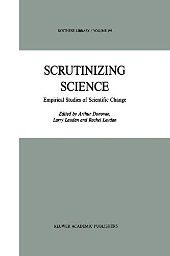 9789401077842: Scrutinizing Science: Empirical Studies of Scientific Change (Synthese Library) (Volume 193)