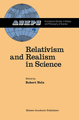 Relativism and Realism in Science Studies in History and Philosophy of Science Volume 6