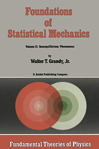 Foundations of Statistical Mechanics: Foundations of Statistical: Jr. W. T.