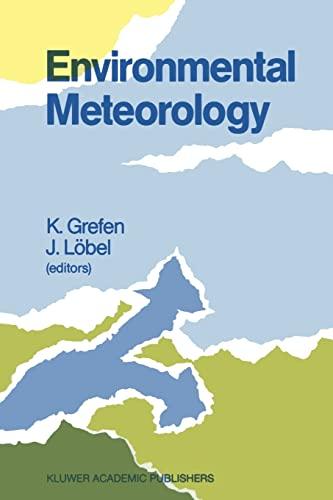 9789401078238: Environmental Meteorology: Proceedings of an International Symposium held in Würzburg, F.R.G., 29 September – 1 October 1987