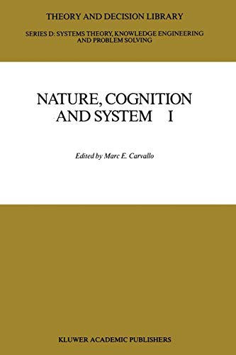 9789401078443: Nature, Cognition and System I: Current Systems-Scientific Research on Natural and Cognitive Systems (Theory and Decision Library D:)